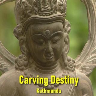 Carving Destiny, Kathmandu