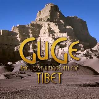 Guge, the Lost Kingdom of Tibet